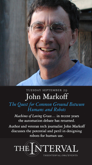 John Markoff at The Interval, September 29, 02015